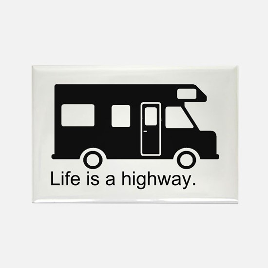 """""""Life is a highway."""" RV Rectangle Magnet"""