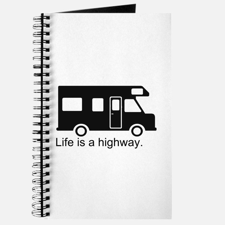 """Life is a highway."" RV Journal"