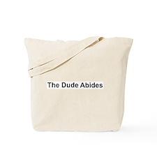 The Dude Abides Tote Bag