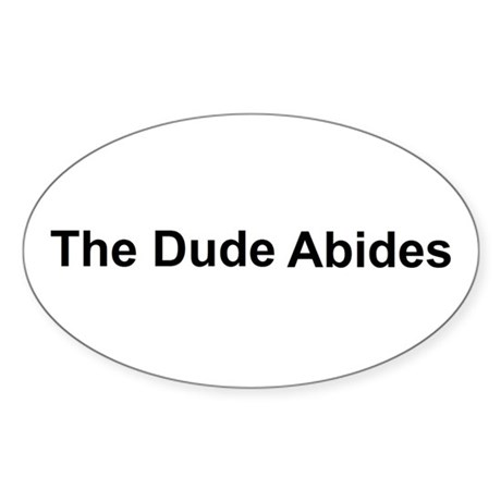 The Dude Abides Sticker (Oval)