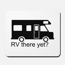 RV there yet? Mousepad