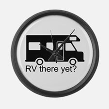 RV there yet? Large Wall Clock