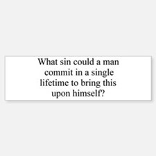 What sin could a man commit Car Car Sticker
