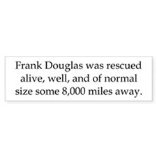 Frank Douglas was rescued Bumper Sticker