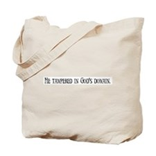 He tampered in god's domain. Tote Bag