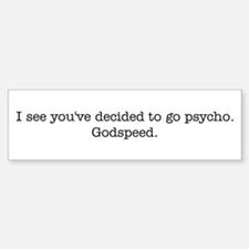 You've decided to go psycho. Car Car Sticker