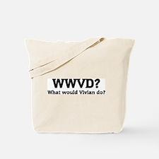 What would Vivian do? Tote Bag