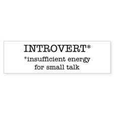 INTROVERT insufficient energy Bumper Sticker