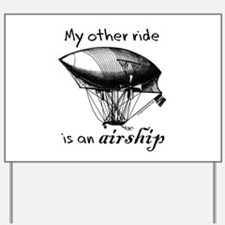 Other ride is an airship steampunk Yard Sign