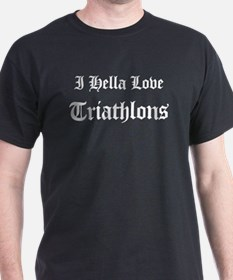 I Hella Love Triathlons Black T-Shirt