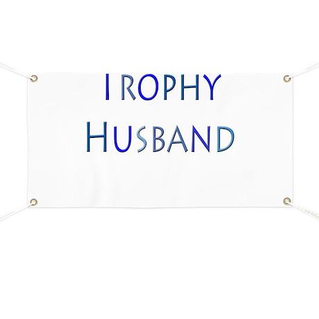 Trophy Husband Banner