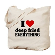 I Heart Deep Fried EVERYTHING Tote Bag