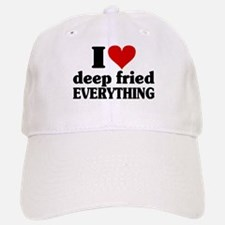 I Heart Deep Fried EVERYTHING Baseball Baseball Cap