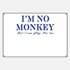 I'm no Monkey, But I can Flin Banner