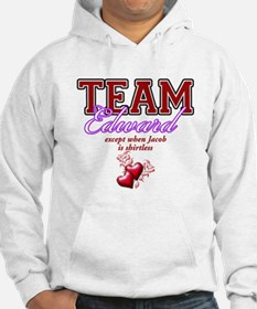 Team Edward except when Jacob is shirtless Hoodie