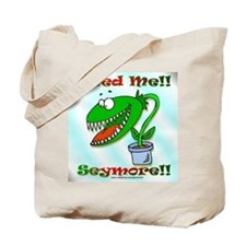 Feed Me!! Tote Bag