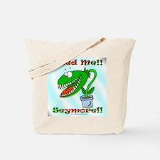 Feed Me!! Tote Bag