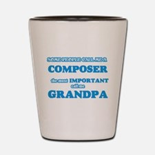 Some call me a Composer, the most impor Shot Glass