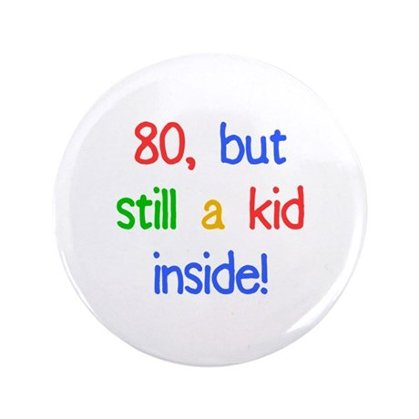 "Fun 80th Birthday Humor 3.5"" Button"