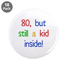 "Fun 80th Birthday Humor 3.5"" Button (10 pack)"