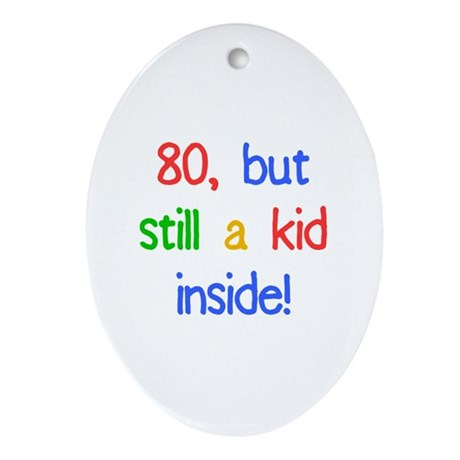 Fun 80th Birthday Humor Ornament (Oval)