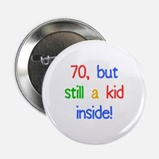 "Fun 70th Birthday Humor 2.25"" Button"