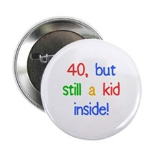 "Fun 40th Birthday Humor 2.25"" Button"