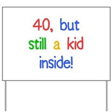 Fun 40th Birthday Humor Yard Sign