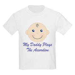 Daddy Plays Accordion T-Shirt