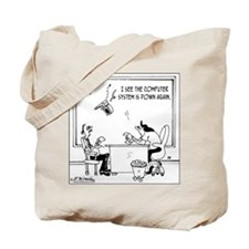 The computer system is down again Tote Bag