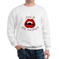 Love is for Suckers Sweatshirt