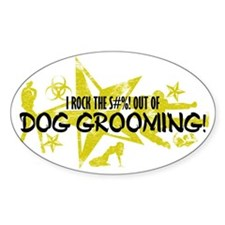 I ROCK THE S#%! - DOG GROOMING Decal