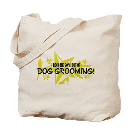I ROCK THE S#%! - DOG GROOMING Tote Bag