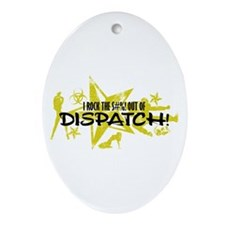I ROCK THE S#%! - DISPATCH Ornament (Oval)