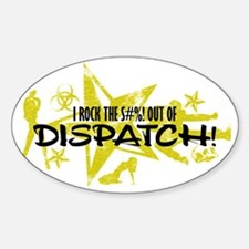 I ROCK THE S#%! - DISPATCH Decal