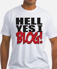 Hell Yes I Blog! Shirt