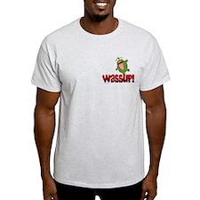 Wassup!... T-Shirt