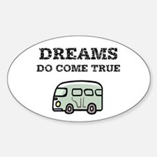 Dreams Do Come True Bumper Stickers
