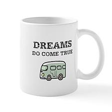 Dreams Do Come True Mug