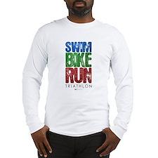 Swim, Bike, Run - Triathlon Long Sleeve T-Shirt