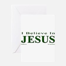 I Believe In Jesus Greeting Card