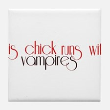 This Chick Runs With Vampires Tile Coaster