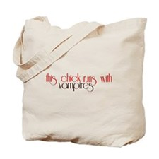 This Chick Runs With Vampires Tote Bag