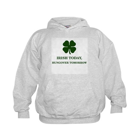 Irish Today Hungover Tomorrow Kids Hoodie