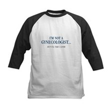 I'm Not a Gynecologist Tee