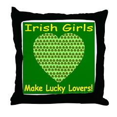 Irish Girls Make Lucky Lovers Throw Pillow