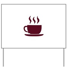 Cup of coffee Yard Sign