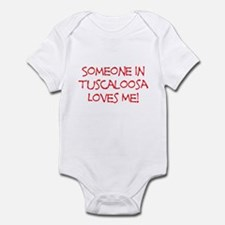 Someone In Tuscaloosa Loves Me! Infant Bodysuit