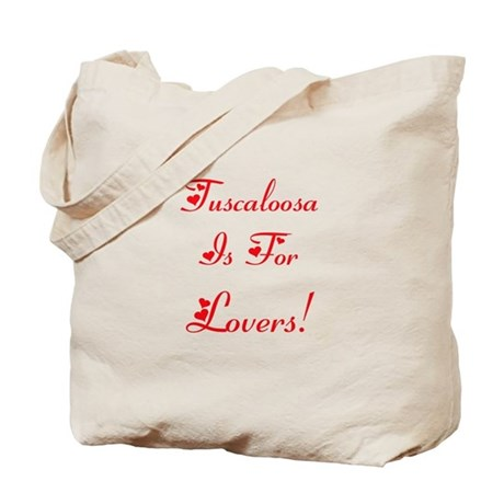 Tuscaloosa is for Lovers! Tote Bag