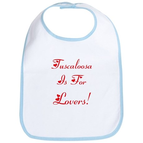 Tuscaloosa is for Lovers! Bib